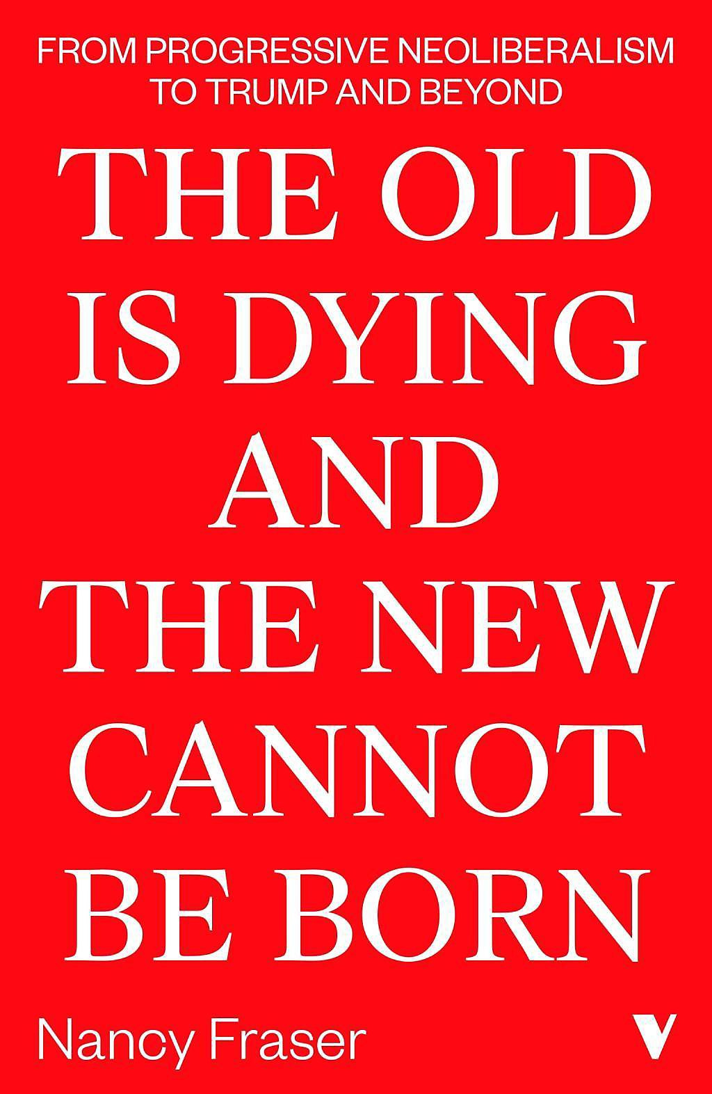 The Old Is Dying And The New Cannot Be Born Buch
