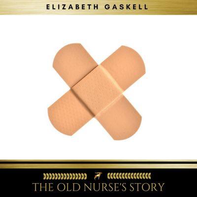 The Old Nurse's Story, Elizabeth Gaskell