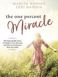 The One Percent Miracle, Marcia Hansen, Lexi Hansen