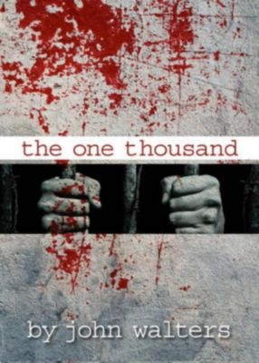 The One Thousand: The One Thousand: Book One, John Walters