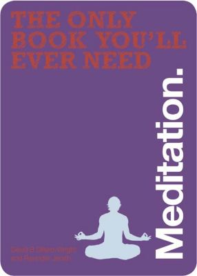 The Only Book You'll Ever Need - Meditation, Jerath Ravinder, David B. Dillard-Wright PhD