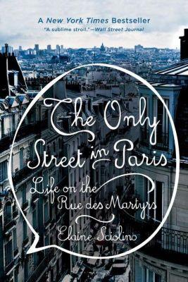 The Only Street in Paris, Elaine Sciolino