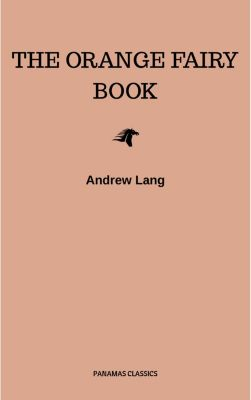 The Orange Fairy Book, Andrew Lang