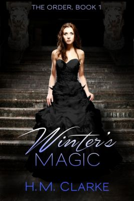 The Order: Winter's Magic (The Order, #1), H.M. Clarke