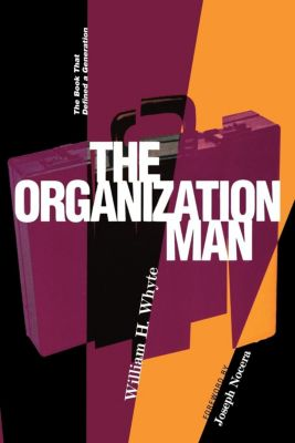 The Organization Man, William H. Whyte