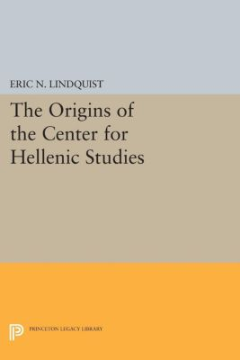 The Origins of the Center for Hellenic Studies, Eric N. Lindquist