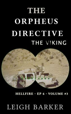 The Orpheus Directive: Episode 6: The Viking, Leigh Barker