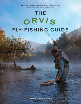 The Orvis Fly-Fishing Guide, Tom Rosenbauer