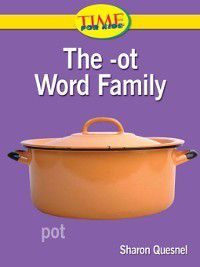 The -ot Word Family, Sharon Quesnel