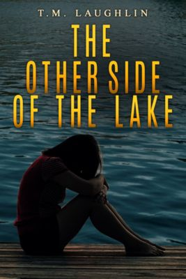 The Other Side of the Lake, T M Laughlin