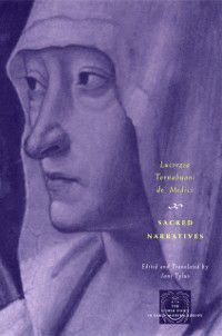 The Other Voice in Early Modern Europe: Sacred Narratives, Lucrezia Tornabuoni de' Medici