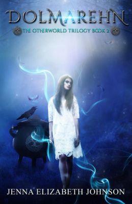 The Otherworld Series: Dolmarehn (The Otherworld Series, #2), Jenna Elizabeth Johnson