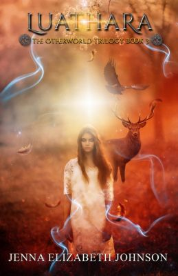 The Otherworld Series: Luathara (The Otherworld Series, #3), Jenna Elizabeth Johnson