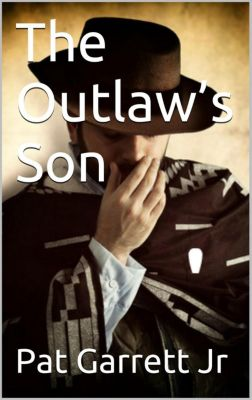 The Outlaw's Son, Pat, Jr Garrett