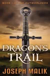 The Outworlders: Dragon's Trail, Joseph Malik
