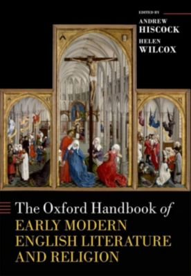 The Oxford Handbook of Early Modern Literature and Religion
