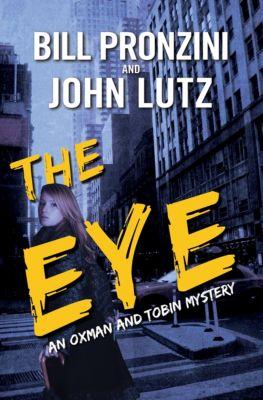 The Oxman and Tobin Mysteries: The Eye, Bill Pronzini, John Lutz