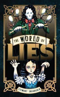 The Oxygen Factory: The World of Lies, Stewart Sheargold