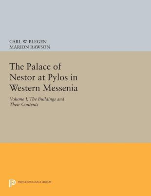 The Palace of Nestor at Pylos in Western Messenia, Vol. 1