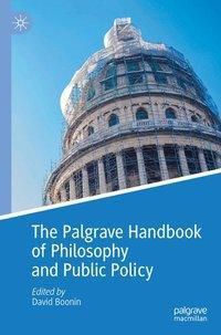 The Palgrave Handbook of Philosophy and Public Policy