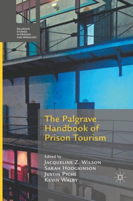 The Palgrave Handbook of Prison Tourism