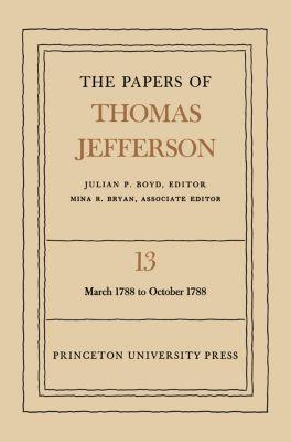 The Papers of Thomas Jefferson, Volume 13, Thomas Jefferson