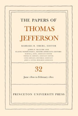 The Papers of Thomas Jefferson, Volume 32, Thomas Jefferson