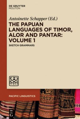 The Papuan Languages of Timor, Alor and Pantar: Volume 1