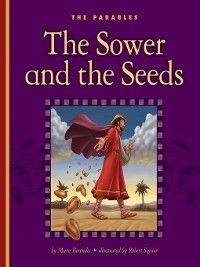 The Parables: The Sower and the Seeds, Mary Berendes