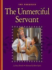 The Parables: The Unmerciful Servant, Mary Berendes