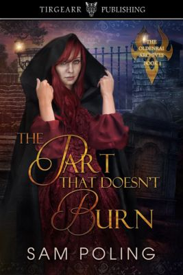 The Part That Doesn't Burn, Sam Poling