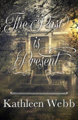 The Past Is Present, Kathleen Webb