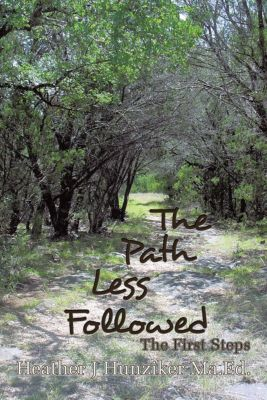 The Path Less Followed, Heather J Hunziker