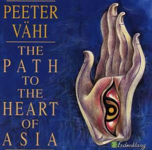 The Path To The Heart Of Asia, Peeter Vähi