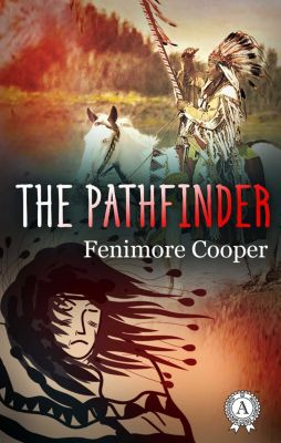 The pathfinder, James Fenimore Cooper
