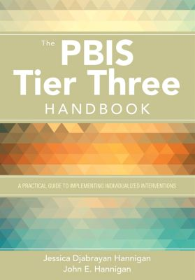 The PBIS Tier Three Handbook, John E. Hannigan, Jessica Djabrayan Hannigan