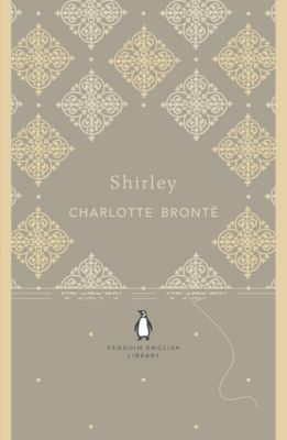 The Penguin English Library: Shirley, Charlotte Brontë