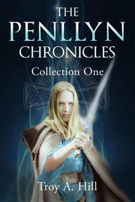 The Penllyn Chronicles: The Penllyn Chronicles Collection 1, Troy A. Hill