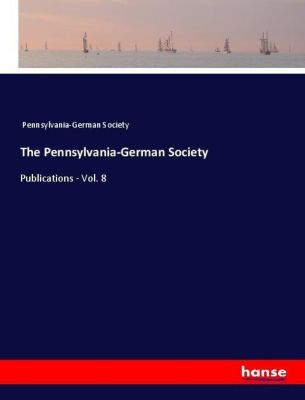 The Pennsylvania-German Society, Pennsylvania-German Society