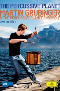 The Percussive Planet, Martin Grubinger