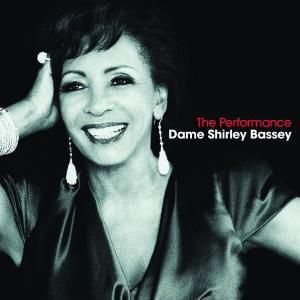 The Performance, Shirley Bassey