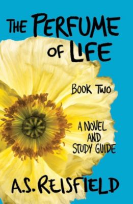 The Perfume of Life: The Perfume of Life: Book Two, A.S. Reisfield
