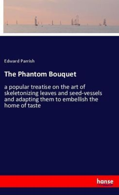 The Phantom Bouquet, Edward Parrish