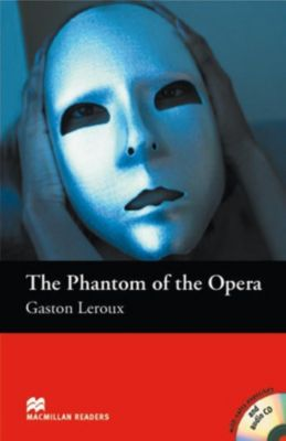 The Phantom of the Opera, w. Audio-CD, Gaston Leroux