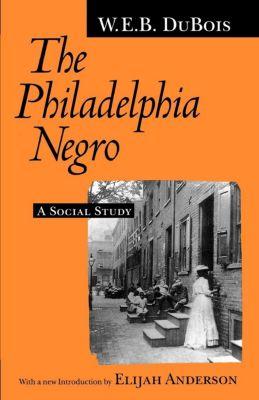 The Philadelphia Negro, W. E. B. Du Bois