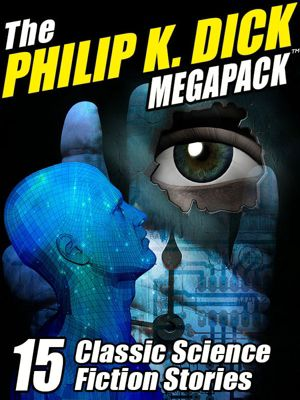 The Philip K. Dick MEGAPACK ®, Philip K. Dick