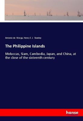 The Philippine Islands, Antonio de Morga, Henry E. J. Stanley