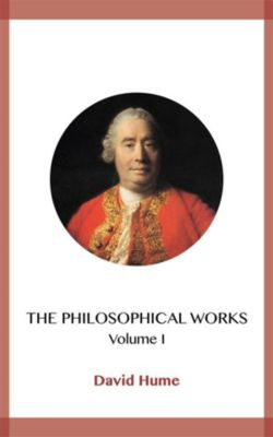 The Philosophical Works Volume I, David Hume