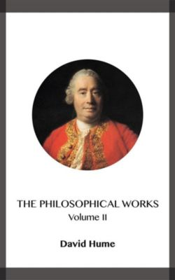 The Philosophical Works Volume II, David Hume