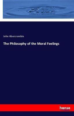 The Philosophy of the Moral Feelings, John Abercrombie